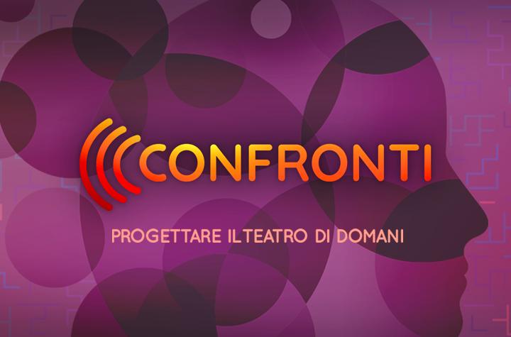 Confronti – Progettare il teatro di domani